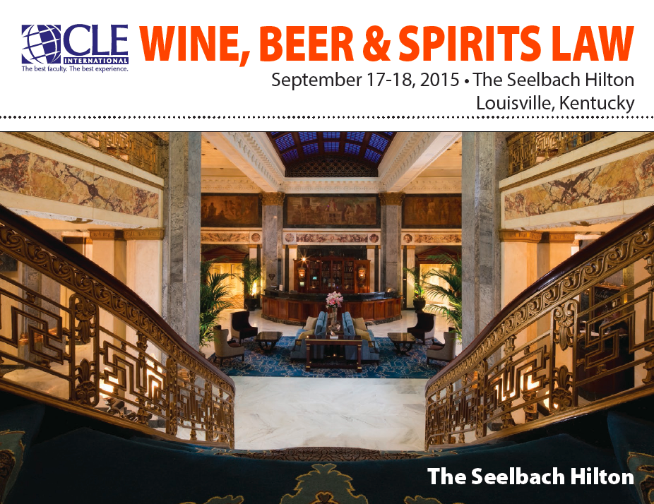 CLE International Wine Beer Spirits Law, Louisville Kentucky 2015 Conference